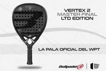bb93d2cf Análisis de la Bulpadell Vertex 2 Master Final LTD Edition · Destacado Ofertas de PadelPadel ...